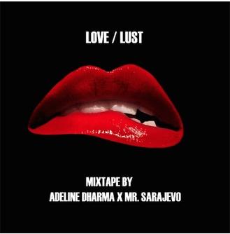 LOVE / LUST by ADELINE DHARMA X MR. SARAJEVO