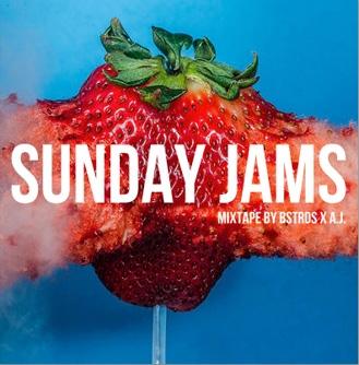 SUNDAY JAMS BY BSTRDS X A.J.