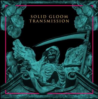 SOLID GLOOM TRANSMISSION