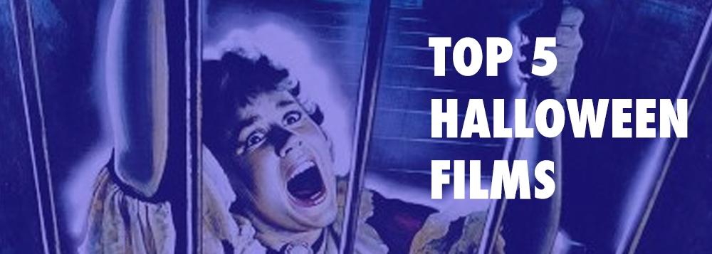 TOP 5 HALLOWEEN FILMS