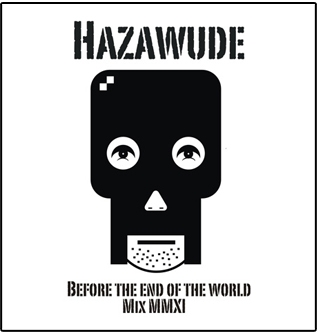Hazawude: Before The End Of The World Mix MMXI