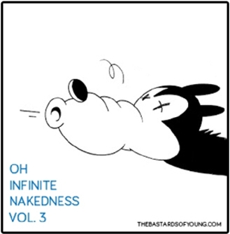 OH INFINITE NAKEDNESS VOL. 3 by BASTARDS OF YOUNG